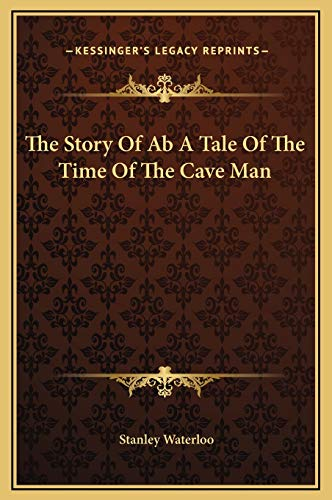 9781169264441: The Story Of Ab A Tale Of The Time Of The Cave Man