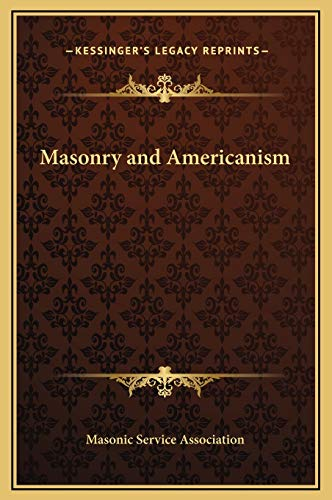 Masonry and Americanism (9781169265004) by Masonic Service Association