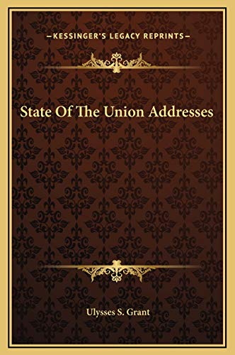 State Of The Union Addresses (9781169266964) by Ulysses S. Grant