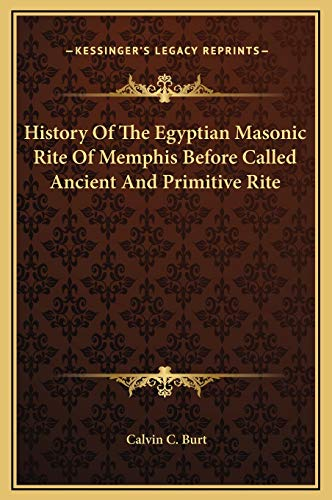 9781169267084: History Of The Egyptian Masonic Rite Of Memphis Before Called Ancient And Primitive Rite