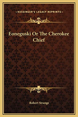 9781169267428: Eoneguski Or The Cherokee Chief
