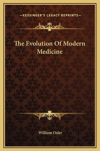 9781169267589: The Evolution Of Modern Medicine