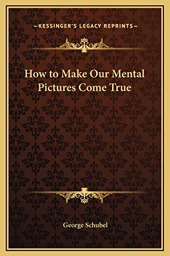 9781169267756: How to Make Our Mental Pictures Come True