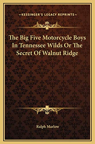 9781169268425: The Big Five Motorcycle Boys In Tennessee Wilds Or The Secret Of Walnut Ridge