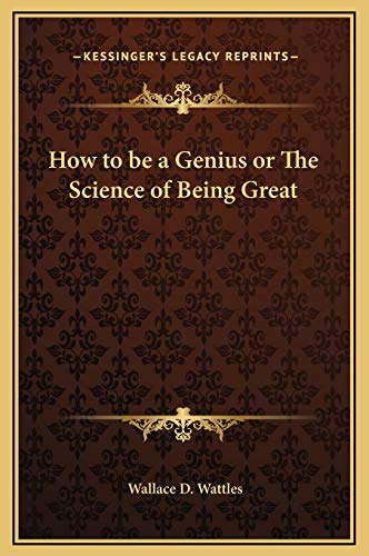 9781169268661: How to be a Genius or The Science of Being Great
