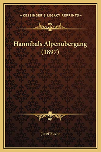9781169269101: Hannibals Alpenubergang (1897) (German Edition)