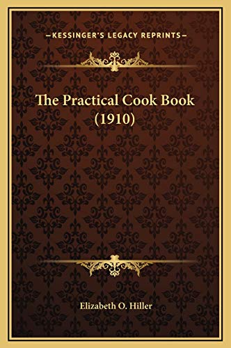 9781169269903: The Practical Cook Book (1910)