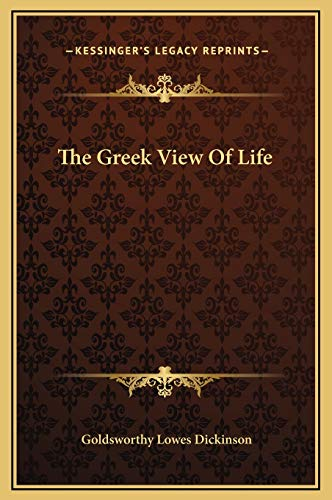 9781169270299: The Greek View Of Life
