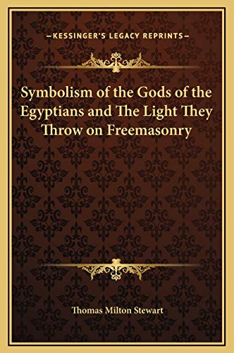 9781169270428: Symbolism of the Gods of the Egyptians and The Light They Throw on Freemasonry