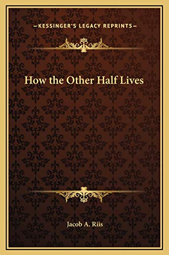 9781169270510: How the Other Half Lives