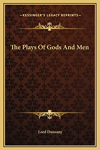 9781169271203: The Plays Of Gods And Men