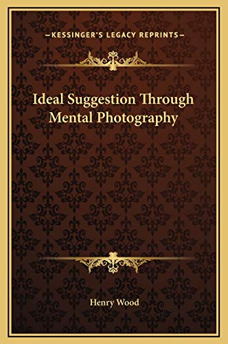 9781169271364: Ideal Suggestion Through Mental Photography