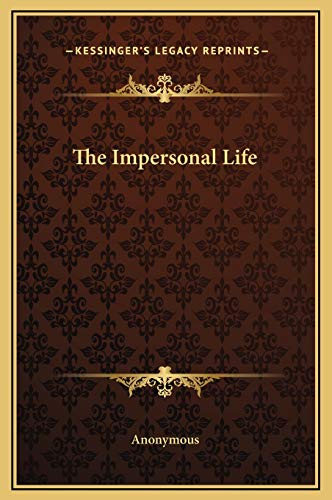 9781169272224: The Impersonal Life