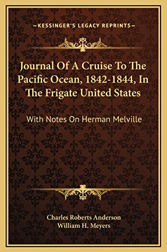9781169273382: Journal Of A Cruise To The Pacific Ocean, 1842-1844, In The Frigate United States: With Notes On Herman Melville
