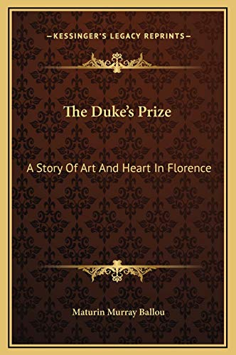 9781169274815: The Duke's Prize: A Story Of Art And Heart In Florence