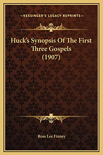 9781169275058: Huck's Synopsis Of The First Three Gospels (1907)