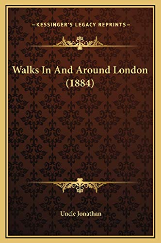 9781169275829: Walks In And Around London (1884)