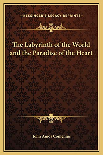 9781169276253: The Labyrinth of the World and the Paradise of the Heart