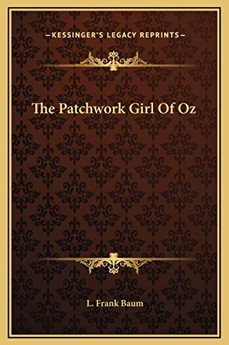 9781169276536: The Patchwork Girl Of Oz