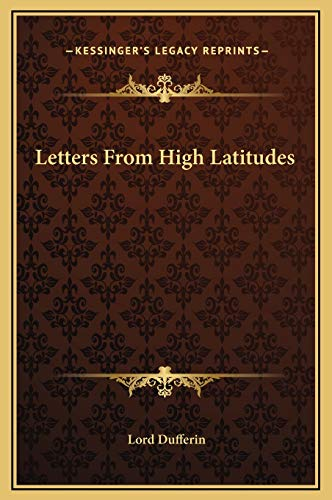 9781169277311: Letters From High Latitudes