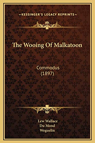 9781169277588: The Wooing Of Malkatoon: Commodus (1897)