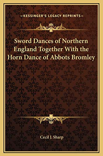 9781169278004: Sword Dances of Northern England Together With the Horn Dance of Abbots Bromley