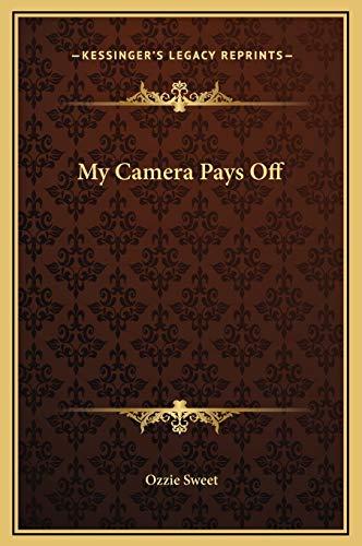 9781169278356: My Camera Pays Off