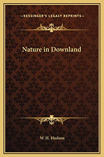 Nature in Downland (9781169278639) by W. H. Hudson