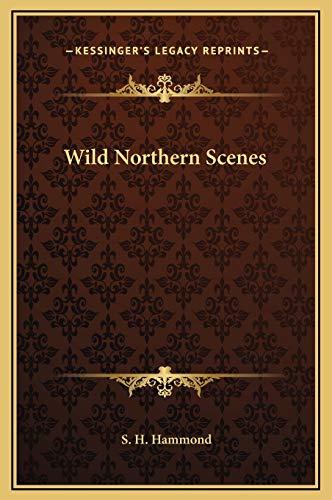 9781169278721: Wild Northern Scenes