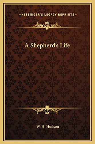 A Shepherd's Life (9781169278905) by Hudson, W. H.