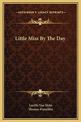 9781169279537: Little Miss By The Day