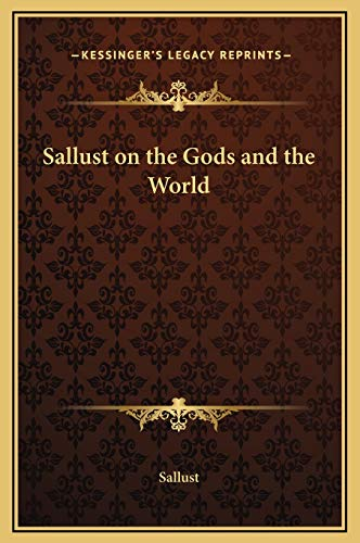 9781169279711: Sallust on the Gods and the World