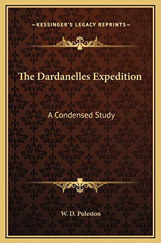 9781169279926: The Dardanelles Expedition: A Condensed Study