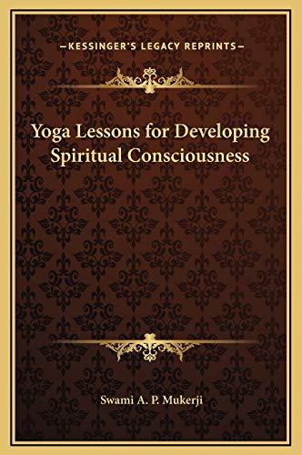 9781169281769: Yoga Lessons for Developing Spiritual Consciousness