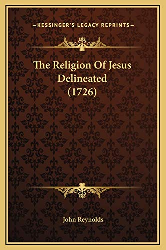 9781169283114: The Religion Of Jesus Delineated (1726)