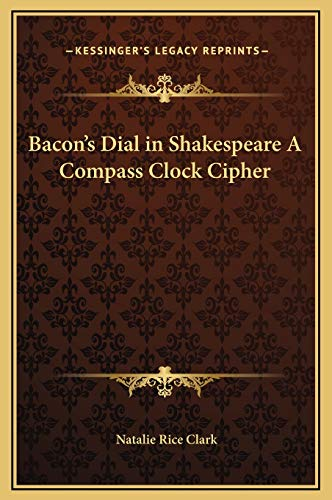 9781169283404: Bacon's Dial in Shakespeare A Compass Clock Cipher