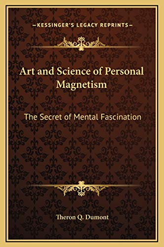 9781169284791: Art and Science of Personal Magnetism: The Secret of Mental Fascination