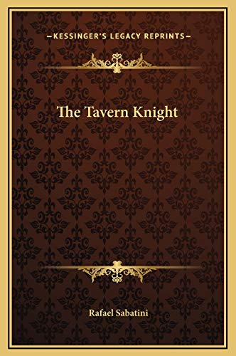The Tavern Knight (9781169285569) by Rafael Sabatini