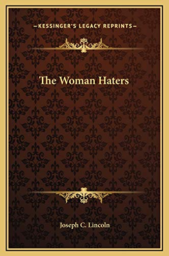 The Woman Haters (1169286631) by Joseph C. Lincoln
