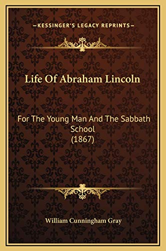 9781169287983: Life Of Abraham Lincoln: For The Young Man And The Sabbath School (1867)