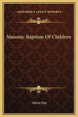 9781169289451: Masonic Baptism Of Children