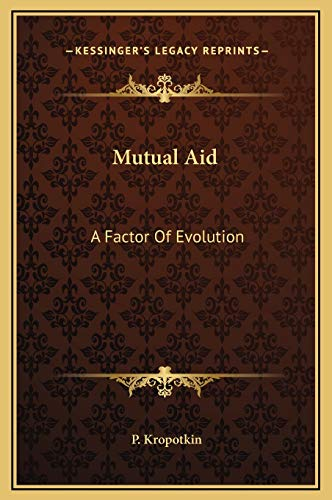 9781169289833: Mutual Aid: A Factor Of Evolution