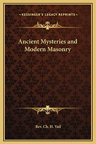 9781169289901: Ancient Mysteries and Modern Masonry