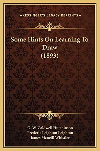 9781169290549: Some Hints On Learning To Draw (1893)