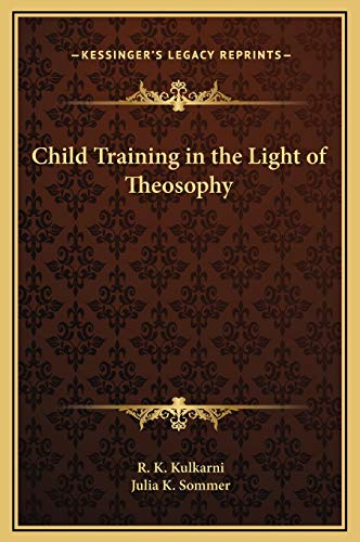 9781169291539: Child Training in the Light of Theosophy