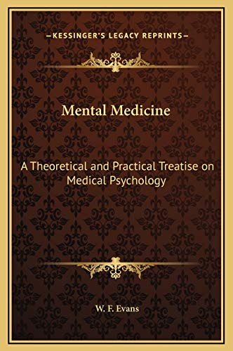 9781169291560: Mental Medicine: A Theoretical and Practical Treatise on Medical Psychology