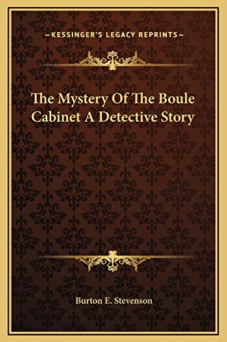 9781169292093: The Mystery Of The Boule Cabinet A Detective Story