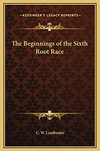 9781169292185: The Beginnings of the Sixth Root Race