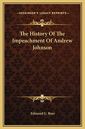 9781169292253: The History Of The Impeachment Of Andrew Johnson
