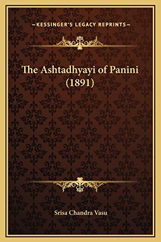 9781169292680: The Ashtadhyayi of Panini (1891)